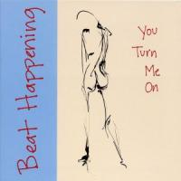 You Turn Me On - Beat Happening