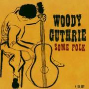 Some Folk - Guthrie, Woody