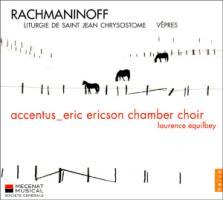 Liturgie de Saint Jean Chrysostome,Vepres - Accentus/Eric Ericson Chamber Choir/Equilbey, L