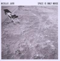 Space Is Only Noise - Jaar, Nicolas