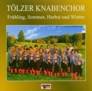 Frühling-Sommer-Herbst-Winter - Tölzer Knabenchor
