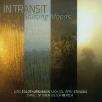 Shifting Moods - In Transit (Solothurnmann-Stevens-Studer-Ulrich)