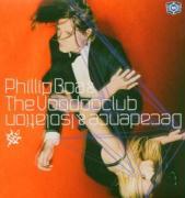 Decadence & Isolation - Boa, Phillip & The Voodooclub