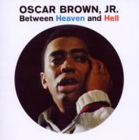 Between Heaven And Hell (Remastered) - Brown, Oscar Jr.