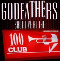 Shot Live At The 100 Club - Godfathers