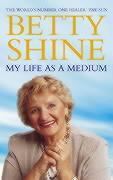 My Life as a Medium - Shine, Betty