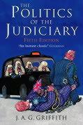Politics of the Judiciary - Griffith, J. A. G.