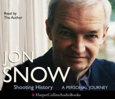 Shooting History: A Personal Journey - Snow, Jon