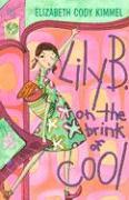 Lily B. on the Brink of Cool - Kimmel, Elizabeth Cody