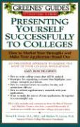 Greenes' Guides to Educational Planning: Presenting Yourself Successfully to Col - Greene, Howard; Greene, Matthew W.
