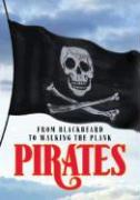 Pirates: From Blackbeard to Walking the Plank - Pickering, David