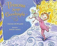 Princess Says Goodnight - Howland, Naomi