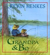 Grandpa and Bo Grandpa and Bo - Henkes, Kevin