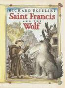 Saint Francis and the Wolf - Egielski, Richard