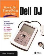 How to Do Everything with Your Dell DJ - Broida, Rick; Johnson, Dave