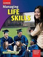 Managing Life Skills, Student Edition - McGraw-Hill Glencoe