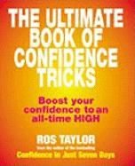 The Ultimate Book of Confidence Tricks: Boost Your Confidence to an All-Time High - Taylor, Ros