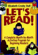 Let's Read: A Complete Month-By-Month Activities Program for Beginning Readers - Stull, Elizabeth Crosby
