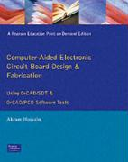 Computer Aided Electronic Circuit Board Design and Fabrication: Using Orcad/SDT and Orcad/PCB Software Tools - Hossain, Akram