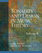Tonality and Design in Music Theory, Volume 2 - Henry, Earl; Rogers, Michael