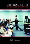 Critical Issues in Police Training - Haberfeld, M. R.