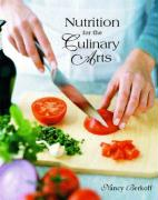 Nutrition for the Culinary Arts - Berkoff, Nancy