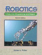 Robotics: Introduction, Programming, and Projects - Fuller, James L.