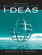 Solid Modeling with I-Deas - Sorby, Sheryl A.