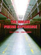 The Inmate Prison Experience - Hemmens, Craig; Probyn, Clive T.; Stohr, Mary K.