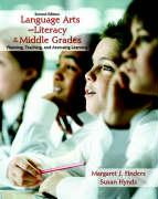 Language Arts and Literacy in the Middle Grades: Planning, Teaching, and Assessing Learning - Finders, Margaret J.; Hynds, Susan
