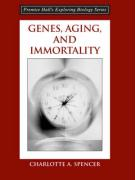 Genes, Aging and Immortality - Spencer, Charlotte