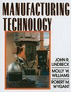 Manufacturing Technology - Lindbeck, John R.; Williams, Molly W.; Wygant, Robert M.