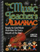 The Music Teacher's Almanac: Ready-To-Use Music Activities for Every Month of the Year - Mitchell, Loretta