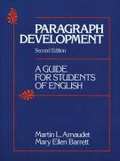 Paragraph Development: A Guide for Students of English - Barrett, Mary Ellen; Arnaudet, Martin C.; Barrett