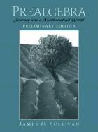 Prealgebra: Journey Into a Mathematical World Preliminary Edition - Sullivan, James
