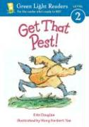 Get That Pest! - Douglas, Erin