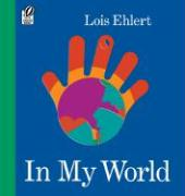 In My World - Ehlert, Lois