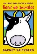 Besos de Animales: Un Libro Para Tocar y Sentir - Saltzberg, Barney