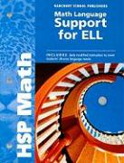 HSP Math: Math Language Support for ELL - Cain, Joyce; Hildebrand, Colleen; Scarcella, Robin