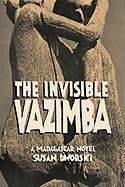 The Invisible Vazimba - Dworski, Susan