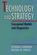 Technology and Strategy - Goodman, Richard A.; Lawless, Michael W.
