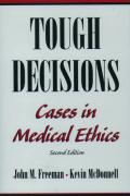 Tough Decisions: Cases in Medical Ethics - Freeman, John; McDonnell, Kevin; McDonnell, Kevin