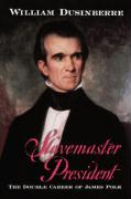 Slavemaster President: The Double Career of James Polk - Dusinberre, William