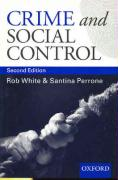 Crime and Social Control: An Introduction - White, Rob; Perrone, Santina; White, R. D.