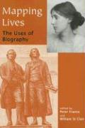 Mapping Lives: The Uses of Biography
