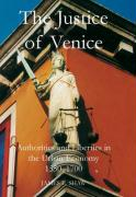 The Justice of Venice: Authorities and Liberties in the Urban Economy, 1550-1700 - Shaw, James E.