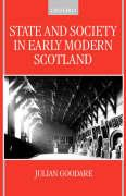 State and Society in Early Modern Scotland - Goodare, Julian