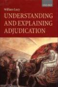 Understanding and Explaining Adjudication - Lucy, William