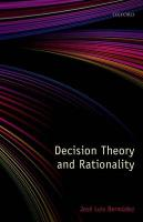 Decision Theory and Rationality - Bermudez, Jose Luis