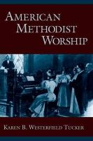 American Methodist Worship - Westerfield Tucker, Karen B.